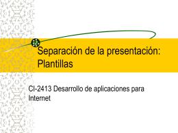 Separación de la presentación: Plantillas