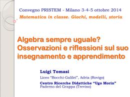 Algebra sempre uguale? Osservazioni e riflessioni sul