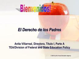 El Derecho de los Padres Anita Villarreal, Directora, Título I, Parte A