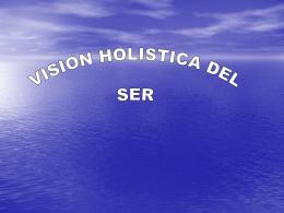 Visión Holística del Ser.