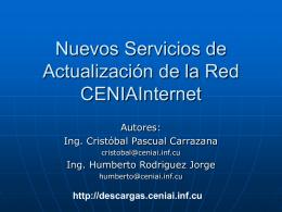 Nuevos Servicios de Actualizacion de la Red CENIAInternet