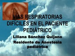 VIAS RESPIRATORISA DIFICILES EN EL PACIENTE PEDIATRICO