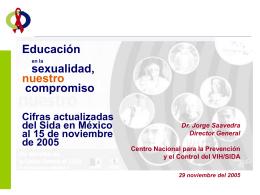 Presentación: Cifras Actualizadas del SIDA en México
