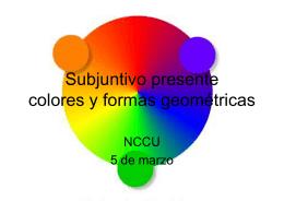 Subjuntivo presente colores y formas geométricas
