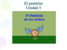 El pretérito Unidad 5
