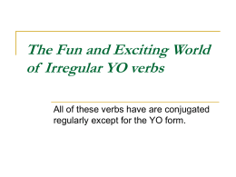 The Fun and Exciting World of Irregular YO verbs