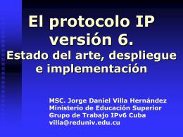 El protocolo IP versión 6. Estado del arte, despliegue e