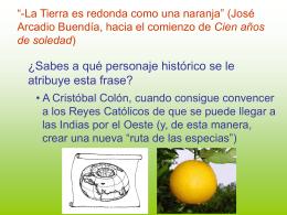 """""""-La Tierra es redonda como una naranja"""" (José Arcadio Buendía"""