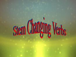 StemChgVerbs - Serrano`s Spanish Spot