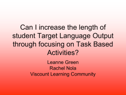 Can Task Based Learning enhance students use of the target