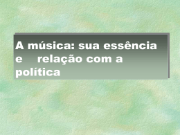 A música: sua essência e relação com a política