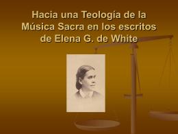 Hacia una Teología de la Música Sacra en los escritos de Elena G