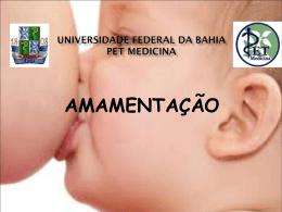Amamentação - pet | medicina - Universidade Federal da Bahia