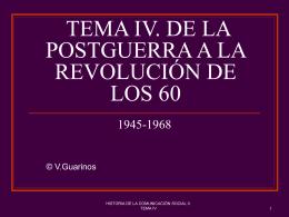 TEMA IV. DE LA POSTGUERRA A LA REVOLUCIÓN DE LOS 60