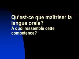 Qu`est-ce que maîtriser la langue orale? A quoi ressemble cette