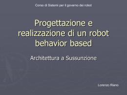 Progettazione e realizzazione di un robot behavior based