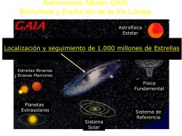 Astronomía: Mision GAIA Estructura y Evolución de la Via Láctea