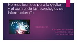 Normas técnicas para la gestión y el control de las tecnologías de
