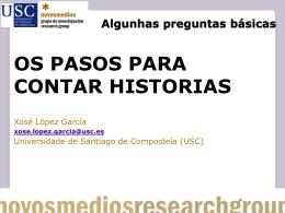 Algunhas preguntas básicas OS PASOS PARA CONTAR HISTORIAS