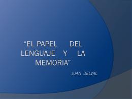 """EL PAPEL DEL LENGUAJE Y LA MEMORIA"" Juan delval"