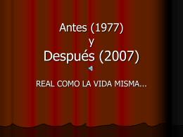 Antes (1977) y Después (2007)