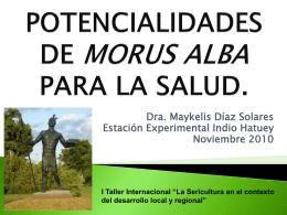 POTENCIALIDADES DE MORUS ALBA PARA LA SALUD.