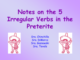 Notes on the 5 Irregular Verbs in the Preterite