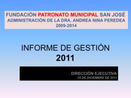 Informe de gestión 2011 - Fundación Patronato Municipal San José
