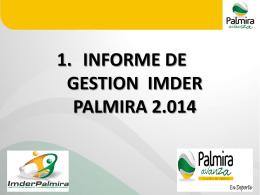 6. informe de gestion imder palmira 2.014