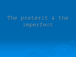 The preterit & the imperfect