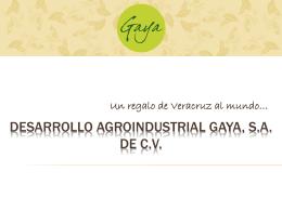 AGROINDUSTRIAS GAYA, S.A. DE C.V.