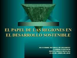 EL PAPEL DE LAS REGIONES EN EL DESARROLLO SOSTENIBLE
