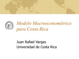 Modelo Macroeconométrico para Costa Rica Justificación Un