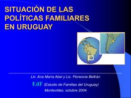 SITUACIÓN DE LAS POLÍTICAS FAMILIARES EN URUGUAY