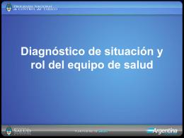 Diagnóstico de situación y rol del equipo de salud PPT