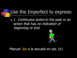 Use the Imperfect to express: