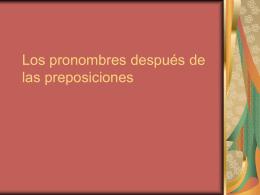 Los pronombres después de las preposiciones