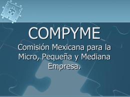 COMPYME Comisión Mexicana para la Micro, Pequeña y Mediana