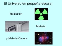 El Universo en pequeña escala