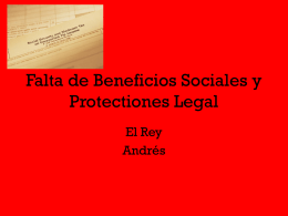 Falta de Beneficios Sociales y Protectiones Legal