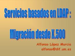Servicios basados en LDAP: Migración desde X.500