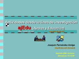 Actividades desde la línea de investigación ajEdu (Ajedrez y
