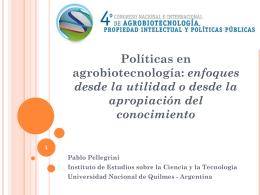 Políticas en agrobiotecnología: enfoques desde la utilidad o desde