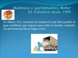 Mudanzas y guardamuebles Maher En Valladolid desde 1950