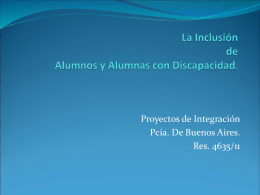 La Inclusión de Alumnos y Alumnas con Discapacidad.