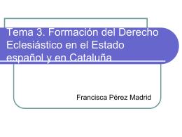 Tema 3. Formación del derecho eclesiástico en el Estado español y