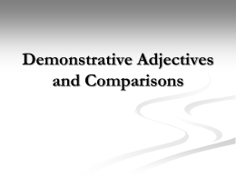 Demonstrative Adjectives and Comparisons