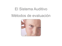 El Sistema Auditivo. Métodos de evaluación