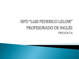"PROFESORADO DE INGLÉS ISFD ""LUIS FEDERICO LELOIR"""