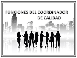 FUNCIONES DEL COORDINADOR DE CALIDAD